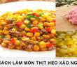 cách làm món thịt heo xào ngô ngọt