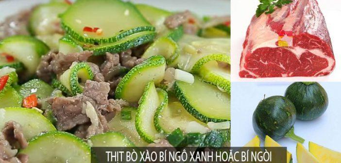 Thịt bò xào bí ngô xanh hoặc bí ngòi