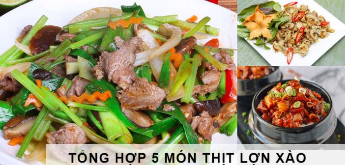 Tổng hợp 5 món thịt lợn xào thơm ngon, hấp dẫn không thể bỏ qua 1