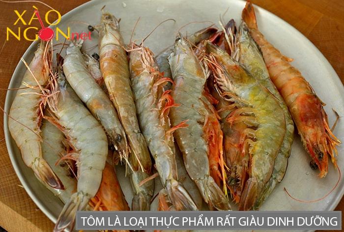 Tôm là loại thực phẩm rất tốt cung cấp nhiều dinh dưỡng cho cơ thể