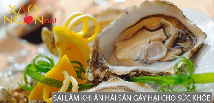 7 Sai lầm khi ăn hải sản gây hại cho sức khỏe bạn cần tránh