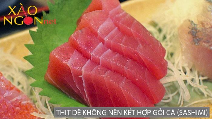 Thịt dê không nên kết hợp gỏi cá (sashimi)