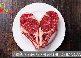 Ăn nhiều thịt dê có tốt không? Cần kiêng, tránh những gì?