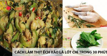 Cách làm thịt ếch xào lá lốt chỉ trong 30 phút 1