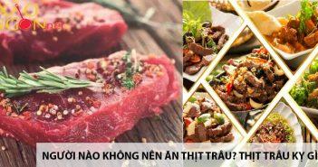 Người nào không nên ăn thịt trâu? Thịt trâu kỵ gì? 3