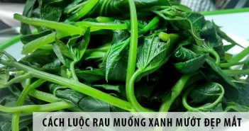 Cách luộc rau muống xanh mướt đẹp mắt
