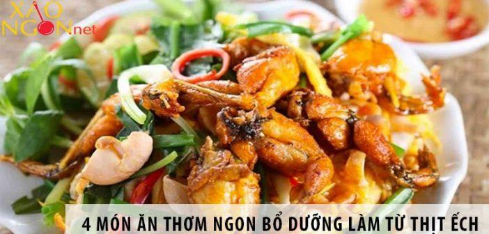 Gợi ý 4 món ăn thơm ngon bổ dưỡng làm từ thịt ếch