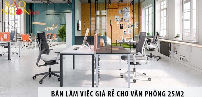 Mua bàn làm việc nhân viên giá rẻ cho văn phòng 25m2