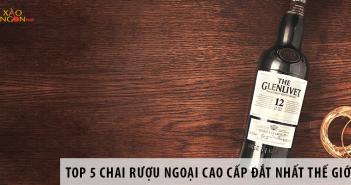 Top 5 Chai Rượu Ngoại Cao Cấp Đắt Tiền Nổi Tiếng Nhất Thế Giới