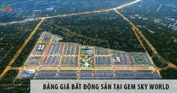 Bảng giá chính thức bất động sản tại Gem Sky World